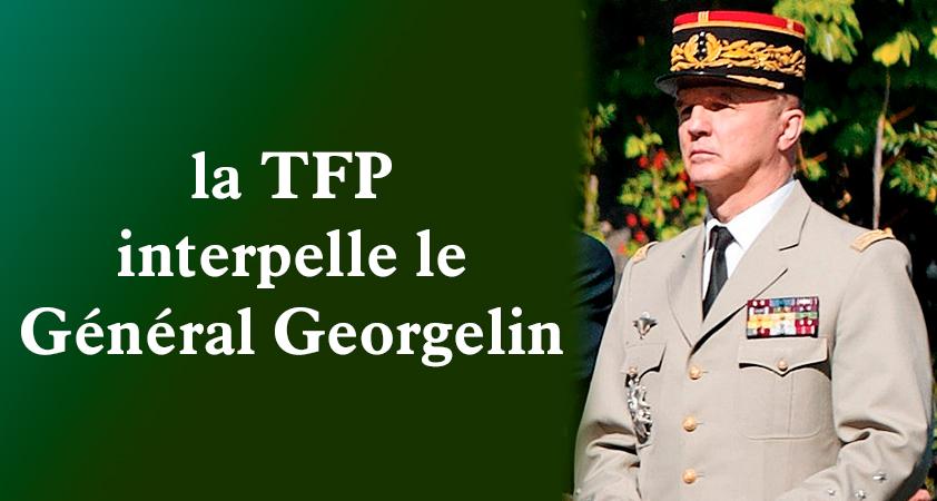 la TFP interpelle le Général Georgelin - Notre-Dame : la TFP interpelle le Général Georgelin